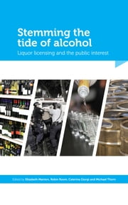 Stemming the tide of alcohol : liquor licensing and the public interest ebook by Elizabeth Manton,Robin Room,Michael Thorn