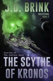 The Scythe of Kronos - Cold Stars, #2 ebook by J. D. Brink