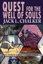 Quest for the Well of Souls ebook by Jack L. Chalker