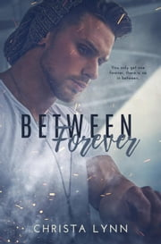 Between Forever ebook by Christa Lynn
