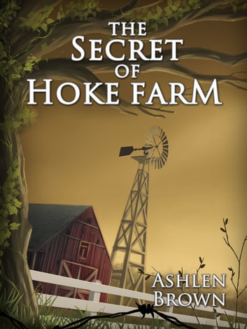 The Secret of Hoke Farm ebook by Ashlen Brown