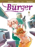 Lord of burger - Tome 03 - Cook and Fight ebook by Alwett, Alessandro Barbucci, Daniela Vetro,...