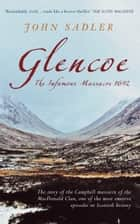 Glencoe - The Infamous Massacre, 1692 電子書 by John Sadler