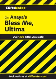 CliffsNotes on Anaya's Bless Me, Ultima ebook by Ruben O. Martinez
