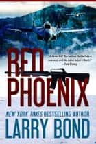 Red Phoenix 電子書 by Larry Bond, Patrick Larkin