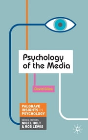 Psychology of the Media ebook by Dr David Giles