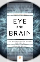 Eye and Brain - The Psychology of Seeing, Fifth Edition ebook by Richard L. Gregory