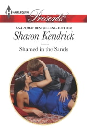 Shamed in the Sands ebook by Sharon Kendrick