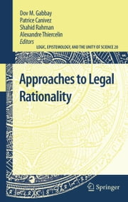Approaches to Legal Rationality ebook by Dov M. Gabbay,Patrice Canivez,Shahid Rahman,Alexandre Thiercelin