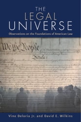 Legal Universe - Observations of the Foundations of American Law ebook by Vine Deloria, Jr.