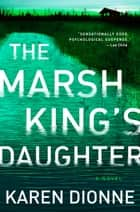 The Marsh King's Daughter Ebook di Karen Dionne