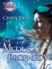 The Medusa Prophecy ebook by Cindy Dees