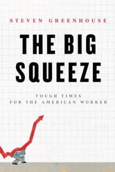 The Big Squeeze ebook by Steven Greenhouse
