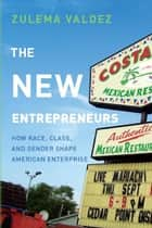 The New Entrepreneurs ebook by Zulema Valdez