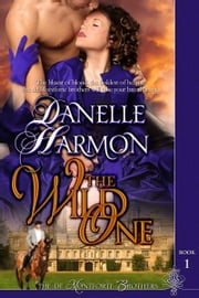 The Wild One ebook by Danelle Harmon