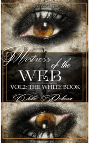 Mistress of the Web Vol 2: The White Book ebook by Chike Deluna