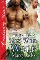 Gus' Wild Wolf ebook by Marcy Jacks