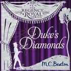 Duke's Diamonds - Regency Royal 11 audiobook by M.C. Beaton