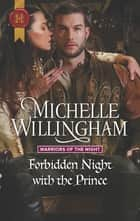 Forbidden Night with the Prince ebook by Michelle Willingham