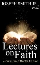 Lectures on Faith ebook by Joseph Smith,Sidney Rigdon