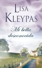 Mi bella desconocida (Teatro Capitol 1) eBook by Lisa Kleypas