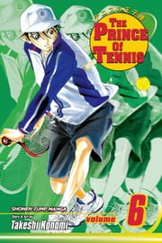 The Prince of Tennis, Vol. 6 - Sign of Strength ebook by Takeshi Konomi, Takeshi Konomi