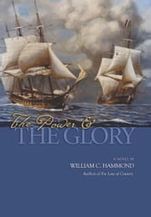 The Power and the Glory - A Novel ebook by William  C. Hammond