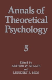 Annals of Theoretical Psychology ebook by Arthur W. Staats,Leendert Mos