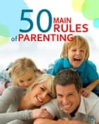 The 50 Main Rules of Parenting ebook by Jane  Adams