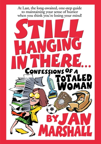 Still Hanging In There - Confessions of a Totaled Woman ebook by Jan Marshall