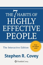The 7 Habits of Highly Effective People - Powerful Lessons in Personal Change Interactive Edition ebook by Kobo.Web.Store.Products.Fields.ContributorFieldViewModel