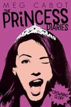 The Princess Diaries 10: Crowning Glory ebook by Meg Cabot