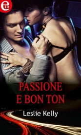 Passione e bon ton ebook by Leslie Kelly