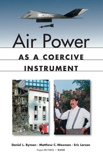 Air power as a coercive instrument ebook by daniel byman air power as a coercive instrument ebook by daniel bymanjohn g mcginn fandeluxe