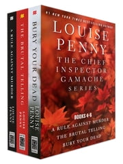 The Chief Inspector Gamache Series, Books 4-6 ebook by Louise Penny