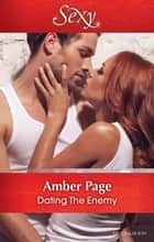 Dating The Enemy ebook by Amber Page
