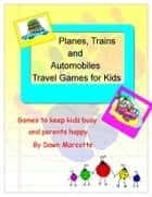 Travel Games for Kids ebook by Dawn Marcotte