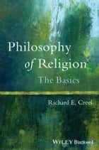 Philosophy of Religion ebook by Richard E. Creel