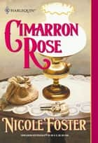 Cimarron Rose (Mills & Boon Historical) ebook by Nicole Foster