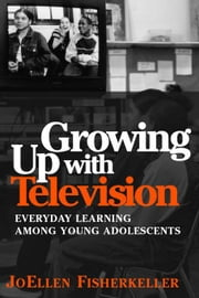 Growing Up with Television ebook by Fisherkeller, JoEllen