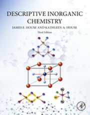 Descriptive Inorganic Chemistry ebook by James E. House,Kathleen A. House