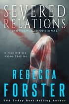 Severed Relations, A Finn O'Brien Crime Thriller ebook by Rebecca Forster