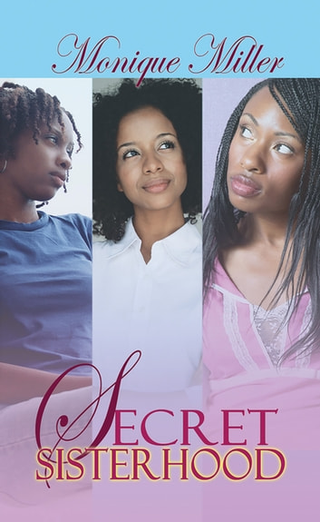 Secret Sisterhood ebook by Monique Miller