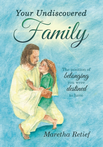 Your Undiscovered Family ebook by Maretha Retief