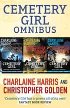 Cemetery Girl Omnibus ebook by Charlaine Harris, Christopher Golden, Don Kramer