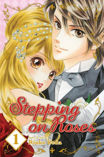 Stepping on Roses, Vol. 1 ebook by Rinko Ueda