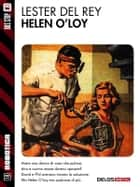 Helen O'Loy ebook by Lester Del Rey