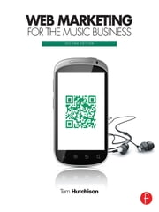 Web Marketing for the Music Business ebook by Tom Hutchison