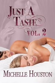 Just A Taste vol. 2 ebook by Michelle Houston