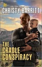 The Cradle Conspiracy ebook by Christy Barritt